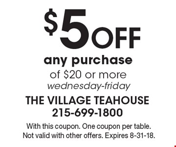 $5 Off any purchase of $20 or more. Wednesday-friday. With this coupon. One coupon per table. Not valid with other offers. Expires 8-31-18.