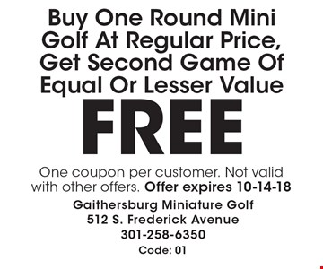 Free mini golf game Buy One Round Mini Golf At Regular Price, Get Second Game Of Equal Or Lesser Value FREE. One coupon per customer. Not valid with other offers. Offer expires 10-14-18