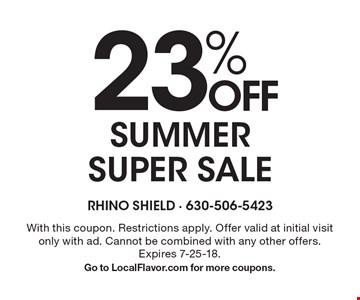 23% OFF SUMMER Super Sale. With this coupon. Restrictions apply. Offer valid at initial visit only with ad. Cannot be combined with any other offers. Expires 7-25-18. Go to LocalFlavor.com for more coupons.
