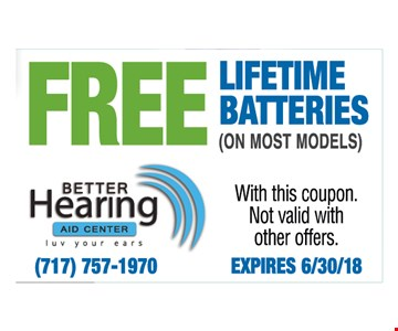 Free Lifetime Batteries (on most models). With this coupon. Not valid with other offers.