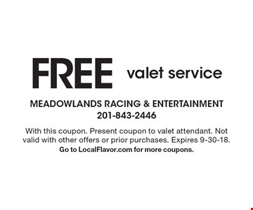 FREE valet service. With this coupon. Present coupon to valet attendant. Not valid with other offers or prior purchases. Expires 9-30-18. Go to LocalFlavor.com for more coupons.