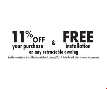 11% OFF your purchase & FREE installation on any retractable awning. Must be presented at time of first consultation. Expires 7/13/18. Not valid with other offers or prior services.