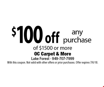 $100 off any purchase of $1500 or more. With this coupon. Not valid with other offers or prior purchases. Offer expires 7/6/18.