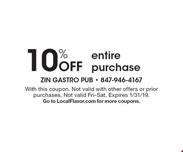 10% Off entire purchase. With this coupon. Not valid with other offers or prior purchases. Not valid Fri-Sat. Expires 1/31/19. Go to LocalFlavor.com for more coupons.