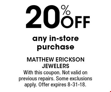 20% OFF any in-store purchase. With this coupon. Not valid on previous repairs. Some exclusions apply. Offer expires 8-31-18.