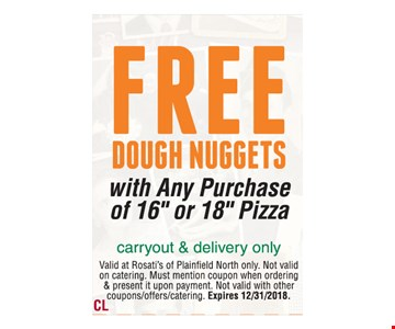 Free dough nuggets. With any purchase of 16