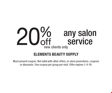 20% off any salon service new clients only. Must present coupon. Not valid with other offers, in-store promotions, coupons or discounts. One coupon per group per visit. Offer expires 1-4-19.