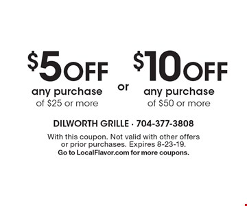 $10 OFF any purchase of $50 or moreor . $5 OFF any purchase of $25 or moreor . . With this coupon. Not valid with other offers or prior purchases. Expires 8-23-19.Go to LocalFlavor.com for more coupons.