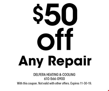$50 off Any Repair. With this coupon. Not valid with other offers. Expires 11-30-19.