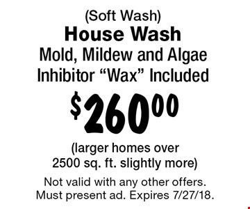 $260.00 (Soft Wash) House Wash Mold, Mildew and Algae Inhibitor