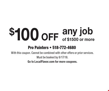 $100 off any job of $1500 or more. With this coupon. Cannot be combined with other offers or prior services. Must be booked by 8/17/18. Go to LocalFlavor.com for more coupons.
