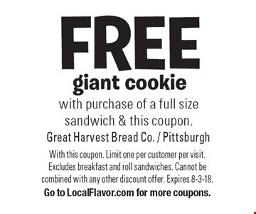 FREE giant cookie with purchase of a full size sandwich & this coupon. With this coupon. Limit one per customer per visit. Excludes breakfast and roll sandwiches. Cannot be combined with any other discount offer. Expires 8-3-18. Go to LocalFlavor.com for more coupons.