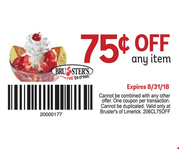 75¢ off any item. Expires 8/31/18. Cannot be combined with any other offer. One coupon per transaction. Cannot be duplicated. Valid only at Bruster's of Limerick. 206CL75OFF