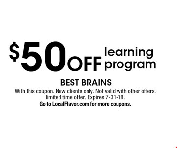 $50 Off learning program. With this coupon. New clients only. Not valid with other offers. limited time offer. Expires 7-31-18. Go to LocalFlavor.com for more coupons.