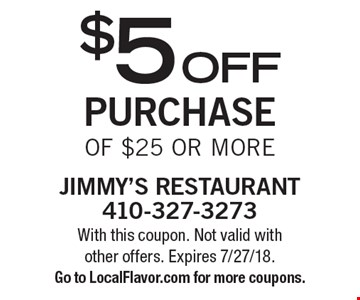$5off purchaseof $25 or more. With this coupon. Not valid withother offers. Expires 7/27/18.Go to LocalFlavor.com for more coupons.