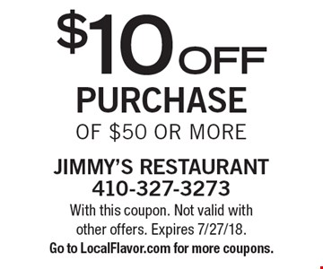 $10off purchaseof $50 or more. With this coupon. Not valid withother offers. Expires 7/27/18.Go to LocalFlavor.com for more coupons.