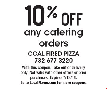 10% OFF any catering orders. With this coupon. Take out or delivery only. Not valid with other offers or prior purchases. Expires 7/13/18. Go to LocalFlavor.com for more coupons.