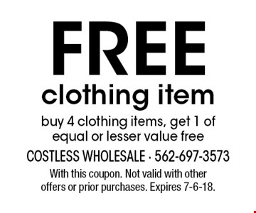 Free clothing item, buy 4 clothing items, get 1 of equal or lesser value free. With this coupon. Not valid with other offers or prior purchases. Expires 7-6-18.