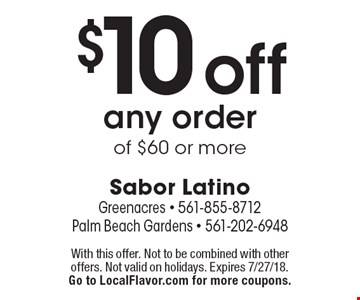 $10 off any order of $60 or more. With this offer. Not to be combined with other offers. Not valid on holidays. Expires 7/27/18. Go to LocalFlavor.com for more coupons.