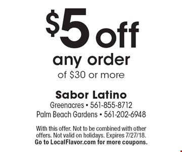 $5 off any order of $30 or more. With this offer. Not to be combined with other offers. Not valid on holidays. Expires 7/27/18. Go to LocalFlavor.com for more coupons.