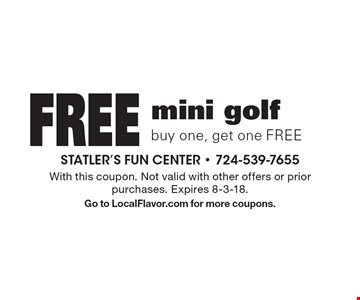 Free mini golf, buy one, get one FREE. With this coupon. Not valid with other offers or prior purchases. Expires 8-3-18. Go to LocalFlavor.com for more coupons.