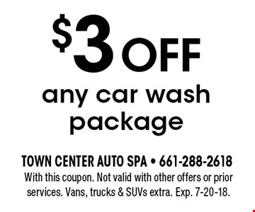 $3 OFF any car wash package. With this coupon. Not valid with other offers or prior services. Vans, trucks & SUVs extra. Exp. 7-20-18.