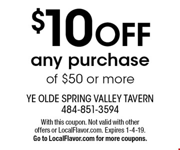 $10 OFF any purchase of $50 or more. With this coupon. Not valid with other offers or LocalFlavor.com. Expires 1-4-19. Go to LocalFlavor.com for more coupons.