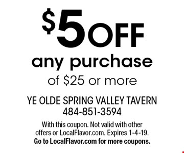 $5 OFF any purchase of $25 or more. With this coupon. Not valid with other offers or LocalFlavor.com. Expires 1-4-19. Go to LocalFlavor.com for more coupons.