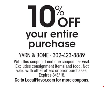 10% OFF your entire purchase. With this coupon. Limit one coupon per visit. Excludes consignment items and food. Not valid with other offers or prior purchases. Expires 8/3/18. Go to LocalFlavor.com for more coupons.