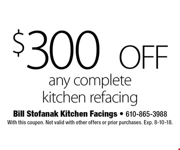 $300 OFF any complete kitchen refacing . With this coupon. Not valid with other offers or prior purchases. Exp. 8-10-18.