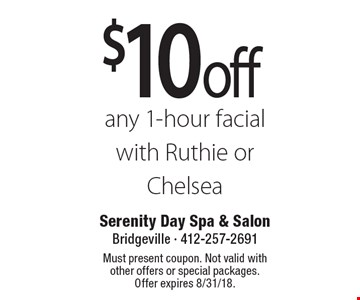 $10 off any 1-hour facial with Ruthie or Chelsea. Must present coupon. Not valid with other offers or special packages. Offer expires 8/31/18.