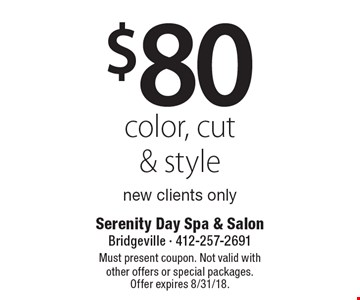 $80 color, cut & style new clients only. Must present coupon. Not valid with other offers or special packages. Offer expires 8/31/18.