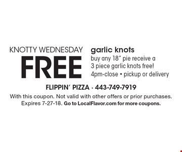 KNOTTY WEDNESDAY FREE garlic knots buy any 18