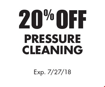 20% OFF PRESSURE CLEANING. Exp. 7/27/18