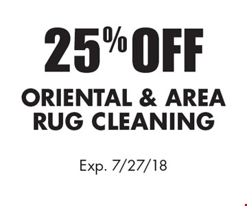 25% OFF ORIENTAL & AREA RUG CLEANING. Exp. 7/27/18