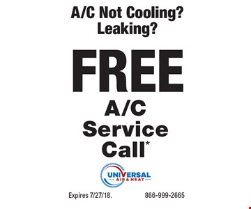A/C Not Cooling? Leaking? FREE A/C Service Call*. Expires 7/27/18. 866-999-2665