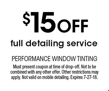 $15 Off full detailing service. Must present coupon at time of drop-off. Not to be combined with any other offer. Other restrictions may apply. Not valid on mobile detailing. Expires 7-27-18.