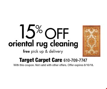 15% off oriental rug cleaning. Free pick up & delivery. With this coupon. Not valid with other offers. Offer expires 8/10/18.