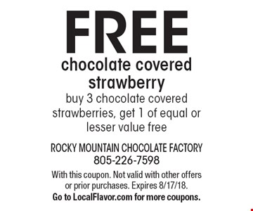 FREE chocolate covered strawberry. Buy 3 chocolate covered strawberries, get 1 of equal or lesser value free. With this coupon. Not valid with other offers or prior purchases. Expires 8/17/18. Go to LocalFlavor.com for more coupons.
