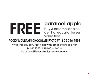 FREE caramel apple. Buy 3 caramel apples, get 1 of equal or lesser value free. With this coupon. Not valid with other offers or prior purchases. Expires 8/17/18. Go to LocalFlavor.com for more coupons.