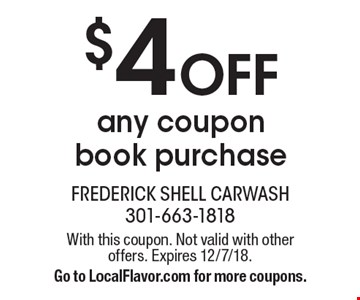 $4 Off any coupon book purchase. With this coupon. Not valid with other offers. Expires 12/7/18. Go to LocalFlavor.com for more coupons.