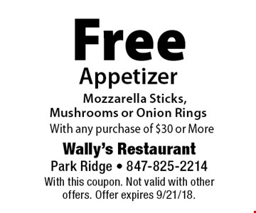 Free Appetizer Mozzarella Sticks, Mushrooms or Onion Rings With any purchase of $30 or More. With this coupon. Not valid with other offers. Offer expires 9/21/18.