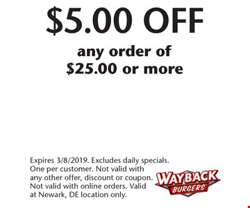 $5.00 Off any order of $25.00 or more. Expires 3/8/2019. Excludes daily specials. One per customer. Not valid with any other offer, discount or coupon. Not valid with online orders. Valid at Newark, DE location only.