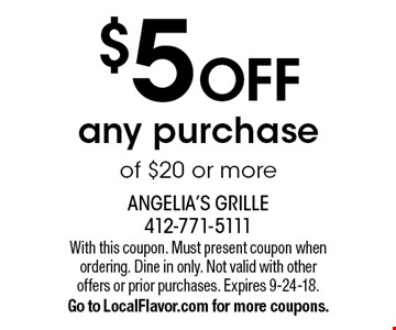 $5 off any purchase of $20 or more. With this coupon. Must present coupon when ordering. Dine in only. Not valid with other offers or prior purchases. Expires 9-24-18.Go to LocalFlavor.com for more coupons.