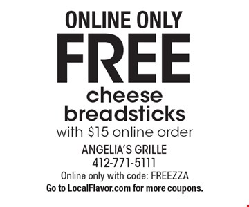 Free cheese breadsticks with $15 online order. Online only with code: FREEZZA. Go to LocalFlavor.com for more coupons.