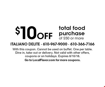 $10 off total food purchase of $50 or more. With this coupon. Cannot be used on buffet. One per table. Dine in, take-out or delivery. Not valid with other offers, coupons or on holidays. Expires 8/10/18. Go to LocalFlavor.com for more coupons.