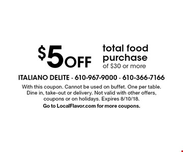 $5 off total food purchase of $30 or more. With this coupon. Cannot be used on buffet. One per table. Dine in, take-out or delivery. Not valid with other offers, coupons or on holidays. Expires 8/10/18. Go to LocalFlavor.com for more coupons.