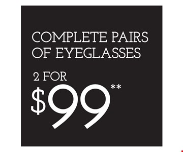 2 for $99 complete pairs or eyeglasses. *Eye examination reimbursement: Bring in a recent eye exam receipt from an Independent Doctor of Optometry at Sterling Optical (or any doctor), and we will subtract the exam costs (up to $98) from your complete pair of glasses. Eye examinations by licensed Doctor of Optometry LIC #0A04625, MO00318. Special testing, if required, is additional. **Frames from special selection with single-vision lenses. †Savings between $20-$100, based on full retail cost. ††Based on manufacturer's mail-in rebate, up to $200. See store for details as other restrictions may apply. Offers not combinable with insurance or other offers. Limited time offers.