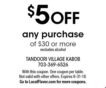 $5 OFF any purchase of $30 or more. excludes alcohol. With this coupon. One coupon per table. Not valid with other offers. Expires 8-31-18.Go to LocalFlavor.com for more coupons.