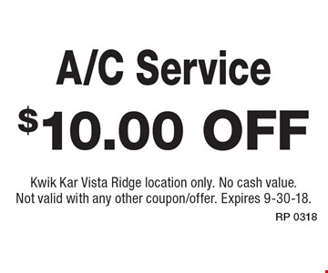 $10.00 off A/C Service. Kwik Kar Vista Ridge location only. No cash value. Not valid with any other coupon/offer. Expires 9-30-18.